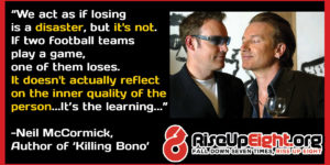 "Neil McCormick, Author Of The Bestselling Book and Film, ""Killing Bono"" On Turning The Perception Of Failure Into Success"